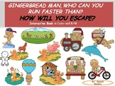 """""""Gingerbread Man, Who Can You Run Faster Than?  How Will You Escape?"""""""