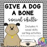 """""""Give a Dog a Bone"""" Social Skills Sorting Activities"""