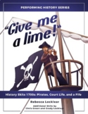 """Give me a lime!""  History Skits 1700s: Pirates, Court Lif"