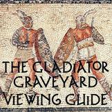 """""""Gladiator Graveyard"""" Viewing Guide"""