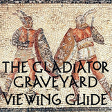 """Gladiator Graveyard"" Viewing Guide"