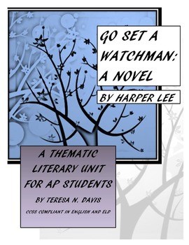 """""""Go Set a Watchman"""" Thematic Literary Unit"""