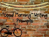 """""""Good Morning"""" Writing Prompts"""