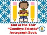 """Goodbye Friends"" Autograph Book"