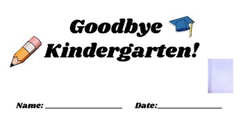 """Goodbye Kindergarten"" End of year memory book"