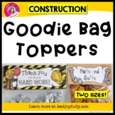 Goodie Bag Topper for Teachers, Staff, or Students (Construction Theme)