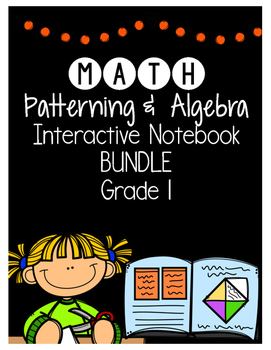 {Grade 1} Patterning and Algebra Interactive Notebook Bundle