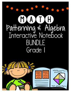 {Grade 1} Patterning and Algebra Interactive Notebook Bundle