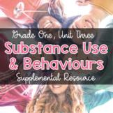 Grade 1, Unit 3: Substance Use, Addictions & Related Behav