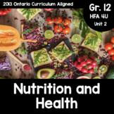 (Grade 12, HFA 4U) Unit 2: Nutrition and Health