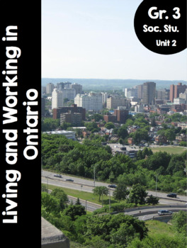 {Grade 3} Unit 2: Living and Working in Ontario