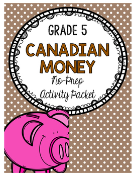 {Grade 5} Canadian Money No-Prep Activity Packet