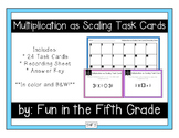 {Grade 5} Multiplication as Scaling Task Cards - Color and B&W!