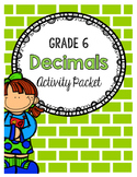 {Grade 6} Decimal Activity Packet