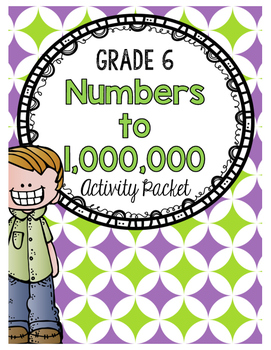 {Grade 6} Numbers to 1,000,000 Activity Packet