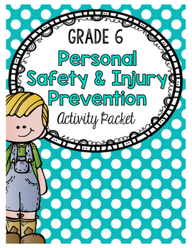{Grade 6} Personal Safety & Injury Prevention