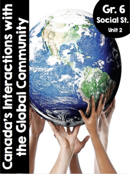 {Grade 6} Unit 2: Canada's Interactions with the Global Community