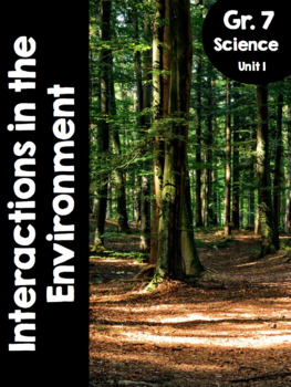 {Grade 7} Unit 1: Interactions in the Environment