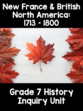{Grade 7} Unit 1: New France and British North America: In