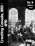 {Grade 8} Unit 1: Creating Canada - 1850 to 1890