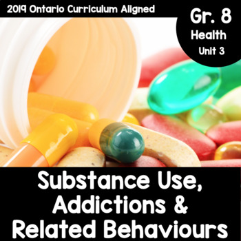 {Grade 8} Unit 2: Substance Use, Addictions and Related Behaviours