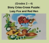(Grades 2 - 4) Story Criss-Cross Puzzle:  Lazy Fox and Red Hen