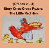 (Grades 2 - 4) Story Criss-Cross Puzzle:  The Little Red Hen