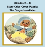 (Grades 2 - 4) Story Criss-Cross Puzzle: The Gingerbread Man