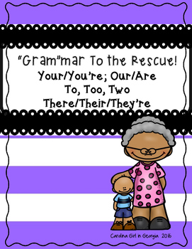 """""""Gram-mar"""" to the Rescue To,Too,Two/They're,Their,There/Our,Are/You're,Your"""