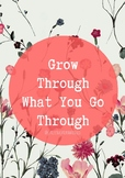 """""""Grow Through What You Go Through"""" - Quote Poster"""