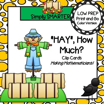 """""""HAY"""", How Much?:  LOW PREP Scarecrow Themed Counting and Subitizing Clip Cards"""