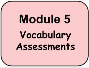`HMH - Into Reading - 3rd Grade -  Module Five -  Weekly Vocabulary Assessments