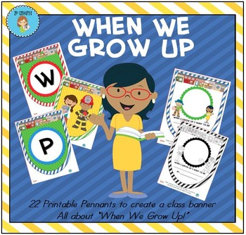 """""""When We Grown Up"""" Class Pennant Banner with Worksheet"""