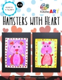 """""""Hamsters with Heart"""" Valentine's Day Art Lesson Plan for K-6"""
