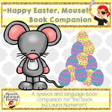 """""""Happy Easter, Mouse!"""" Speech and Language Book Companion"""
