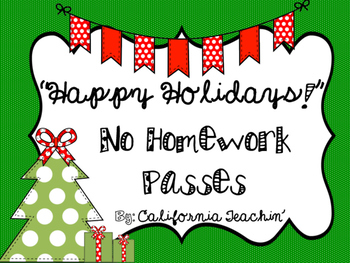 {Happy Holidays!} No Homework Passes
