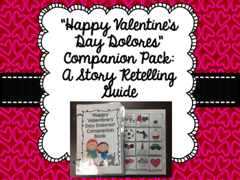 """Happy Valentine's Day Dolores"" Companion Pack: A Story Retelling Guide"