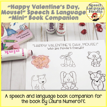 """Happy Valentine's Day, Mouse!"" Speech and Language Mini Book Companion"