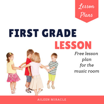 Music Lesson Plan for First Grade {Freebie}