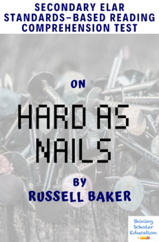 """""""Hard as Nails"""" by Russell Baker Multiple-Choice Reading Comprehension Quiz/Test"""