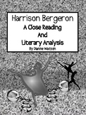 """""""Harrison Bergeron"""" A Close Reading and Literary Analysis"""