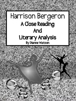 """Harrison Bergeron"" A Close Reading and Literary Analysis"