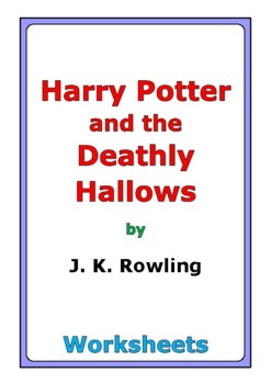 """Harry Potter and the Deathly Hallows"" worksheets"