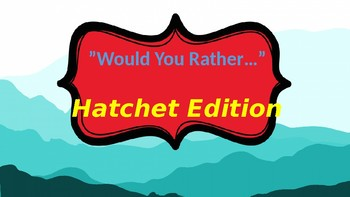"""Hatchet"" game Would You Rather Comprehension Novel Study Fun Games"