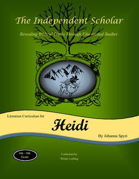 """Heidi"" - Unit Study Guide by The Independent Scholar"
