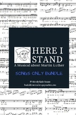 """""""Here I Stand: A Musical about Martin Luther"""" SONGS ONLY Bundle"""