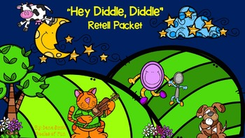 """Hey Diddle, Diddle"" retell packet"