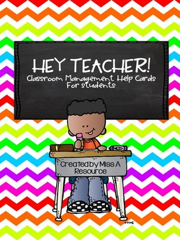"""Hey Teacher!"" Classroom Management Help Cards"
