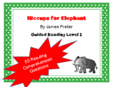 """Hiccups for Elephant"" Guided reading level I reading comprehension quesitons"