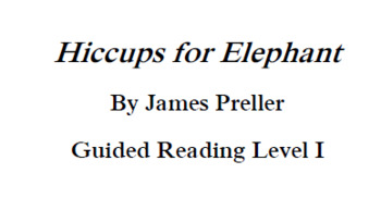 """""""Hiccups for Elephant"""" Guided reading level I reading comprehension quesitons"""